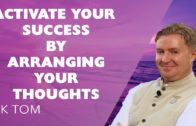 Meditation to Activate your Success by Arranging your Thoughts: BK Tom