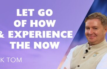 LET GO of HOW and Experience the NOW