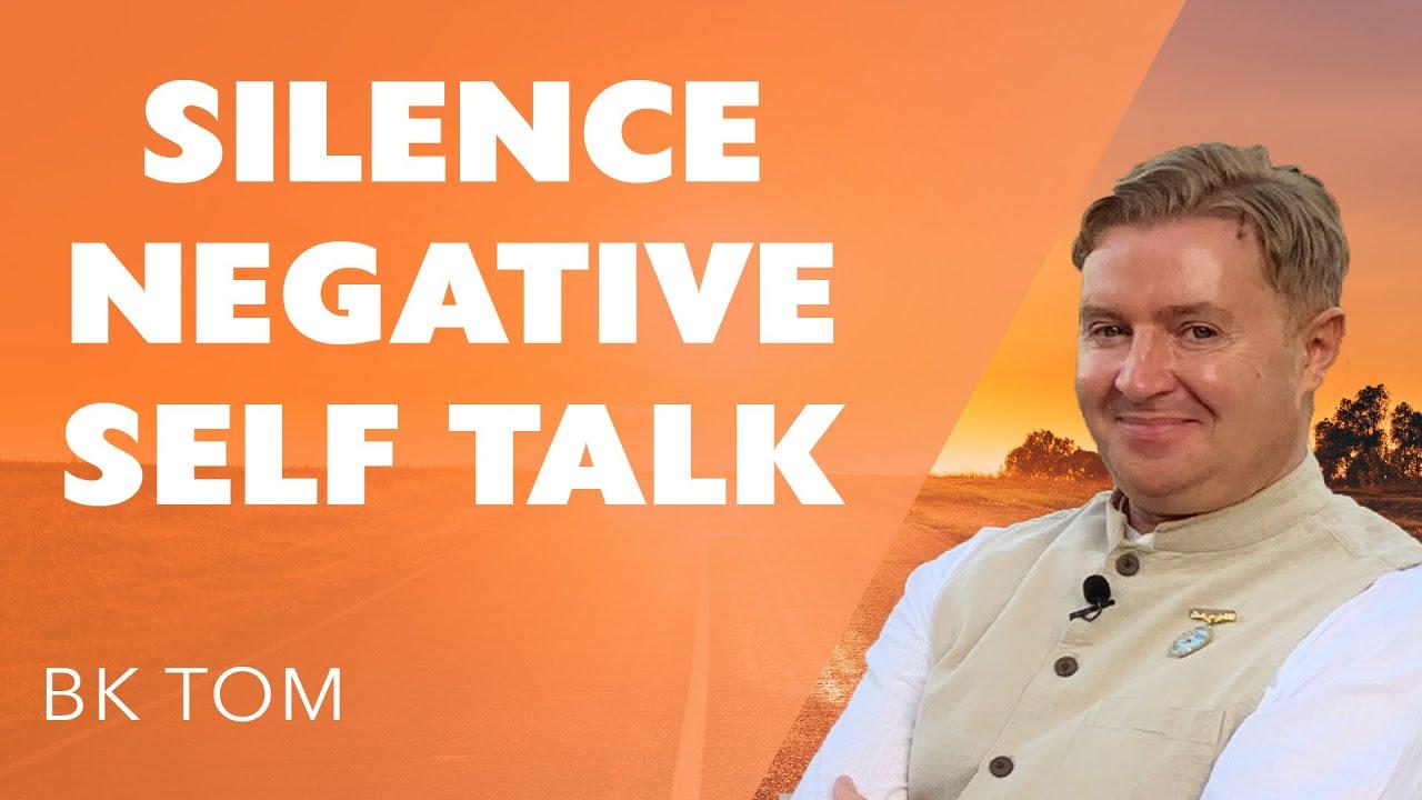 Silence Negative Self Talk